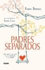 Padres separados: Cómo criar a los hijos en la separación y el divorcio Cover Image