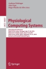 Physiological Computing Systems: International Conferences, Phycs 2016, Lisbon, Portugal, July 27-28, 2016, Phycs 2017, Madrid, Spain, July 27-28, 201 Cover Image
