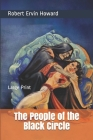 The People of the Black Circle: Large Print Cover Image