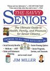 The Savvy Senior: The Ultimate Guide to Health, Family, and Finances for Senior Citizens Cover Image