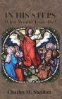 In His Steps: What Would Jesus Do? Cover Image
