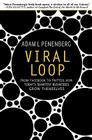 Viral Loop: From Facebook to Twitter, How Today's Smartest Businesses Grow Themselves Cover Image