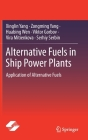Alternative Fuels in Ship Power Plants: Application of Alternative Fuels Cover Image