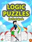 Logic Puzzles For First Grade: Brain Games For Kids Ages 4-8, Brain Quest, Math Workbook, homeschool, Brain Games grade 1, Brain Teasers For Kids, Fu Cover Image
