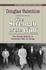 The Strength of the Wolf: The Secret History of America's War on Drugs Cover Image