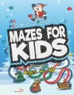 Mazes For Kids Ages 4 - 10: Maze Activity Book 4-6, 6-8 Workbook for Games, and Problem-Solving, With some bonus coloring pages Lage Size 8.5 x 11 Cover Image