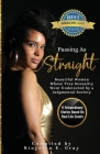 Passing As Straight: Beautiful Women Whose True Sexuality Went Undetected by a Judgmental Society Cover Image