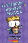 El Principe Hombre Mosca = Prince Fly Guy Cover Image