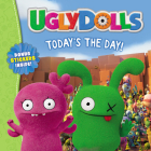 UglyDolls: Today's the Day! Cover Image