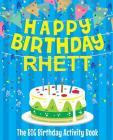 Happy Birthday Rhett - The Big Birthday Activity Book: Personalized Children's Activity Book Cover Image