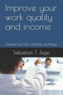 Improve your work quality and income: Experiences from ordinary workdays Cover Image