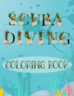 Scuba Diving Coloring Book: Scuba Coloring Book - Wonderful Underwater Diving Coloring Book For Adults and Divers With Funny Diving Quotes Cover Image