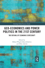 Geo-economics and Power Politics in the 21st Century: The Revival of Economic Statecraft (Routledge Global Security Studies) Cover Image