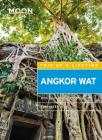 Moon Angkor Wat: With Siem Reap & Phnom Penh (Travel Guide) Cover Image