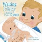 Waiting for Baby: A Sibling Visits the Nicu Cover Image