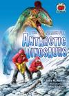 The Search for Antarctic Dinosaurs (On My Own Science) Cover Image