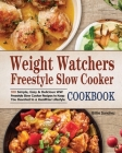 Weight Watchers Freestyle Slow Cooker Cookbook Cover Image