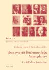 Vous Avez Dit Littérature Belge Francophone?: Le Défi de la Traduction (Liminaires - Passages Interculturels #48) Cover Image