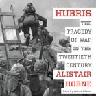 Hubris: The Tragedy of War in the Twentieth Century Cover Image