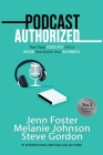 Podcast Authorized: Turn Your Podcast Into a Book That Builds Your Business Cover Image
