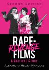 Rape-Revenge Films: A Critical Study, 2D Ed. Cover Image