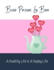Blood Pressure Log Book: Heart Rate Monitor Blood Sugar and Blood Pressure Levels Cover Image