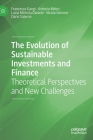 The Evolution of Sustainable Investments and Finance: Theoretical Perspectives and New Challenges Cover Image