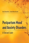 Postpartum Mood and Anxiety Disorders: A Clinician's Guide: A Clinician's Guide Cover Image