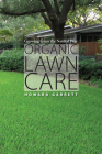 Organic Lawn Care: Growing Grass the Natural Way Cover Image