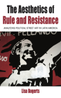 The Aesthetics of Rule and Resistance: Analyzing Political Street Art in Latin America (Protest #29) Cover Image