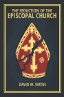 The Seduction of the Episcopal Church Cover Image