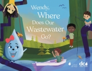 Wendy, Where Does Our Wastewater Go? Cover Image