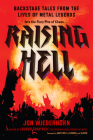 Raising Hell: Backstage Tales from the Lives of Metal Legends Cover Image