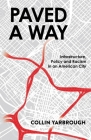 Paved A Way: Infrastructure, Policy and Racism in an American City Cover Image