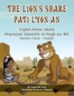 The Lion's Share - English Animal Idioms (Haitian Creole-English): Pati Lyon An Cover Image