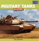 Military Tanks in Action (Amazing Military Vehicles) Cover Image