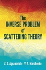 The Inverse Problem of Scattering Theory (Dover Books on Physics) Cover Image