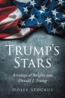Trump's Stars: Astrological Insights into Donald J. Trump Cover Image