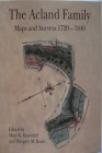 The Acland Family: Maps and Surveys 1720-1840 (Devon and Cornwall Record Society) Cover Image