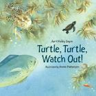 Turtle, Turtle, Watch Out! Cover Image