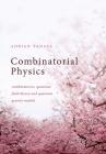 Combinatorial Physics: Combinatorics, Quantum Field Theory, and Quantum Gravity Models Cover Image