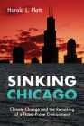Sinking Chicago: Climate Change and the Remaking of a Flood-Prone Environment (Urban Life, Landscape and Policy) Cover Image