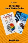 All Time Best Lateral Thinking Puzzles: 2 Manuscripts In A Book With Loads Of Logic Games And Riddles For Adults Cover Image