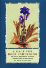 A Rage for Rock Gardening: The Story of Reginald Farrer, Gardener, Writer & Plant Collector Cover Image