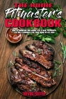 The Home Pitmaster's Cookbook: How to Barbecue and Smoke like a Real Pitmaster. Tips and Techniques for Your Wood Pellet Grill Cover Image