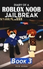 Diary of a Roblox Noob Jailbreak: Book 3 Cover Image