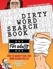 Dirty Word Search Book for Adults: Over 50 Naughty and Lewd Word Search Puzzles - The Perfect Stocking Stuffer for Men Cover Image