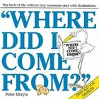 Where Did I Come From? Cover Image