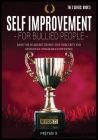 Self-Improvement for Bullied People: Raise the No-Regret Trophy, Stop Insecurity and Develop an Unshakable Confidence Cover Image