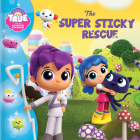 True and the Rainbow Kingdom: The Super Sticky Rescue Cover Image
